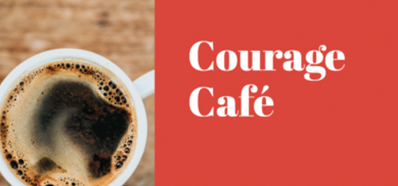 Courage Cafe